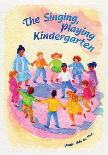 The Singing, Playing Kindergarten, By Daniel Udo De Haes, Translated by Barbara Mees