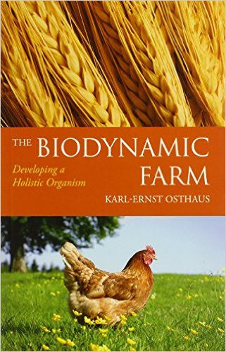 Biodynamic Farm: Developing a Holistic Organism, by Karl-ernst Osthaus (Author), Beate Buchinger (Translator)