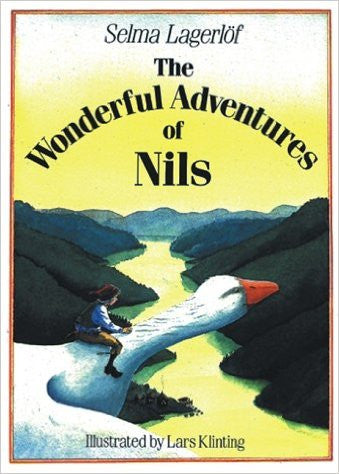 The Wonderful Adventures of Nils by Selma Lagerlöf Illustrated by Lars Klinting