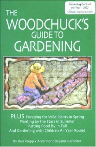 The Woodchuck's Guide to Gardening, by Ron Krupp