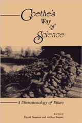 Goethe's Way of Science, by David Seamus and Arthur