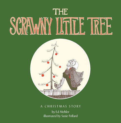 Scrawny Little Tree, A Christmas