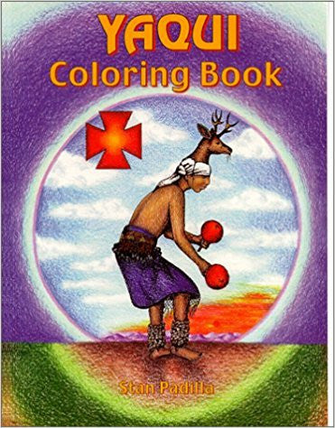 Yaqui Coloring Book by Stan Padilla