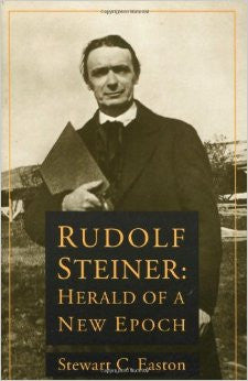Rudolf Steiner: Herald of  New Epoch by Stewart C. Easton