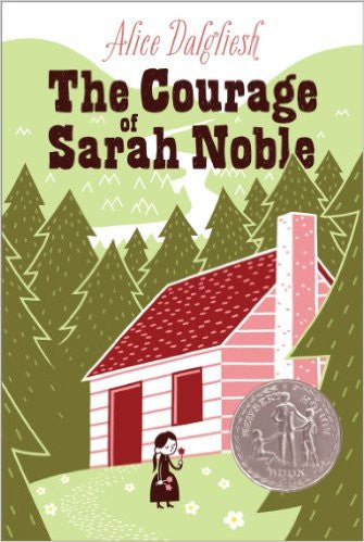 Courage of Sarah Noble, by Alice Dalgliesh