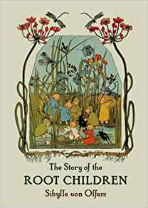 Story of the Root Children MINI by Sibylle von Olfers