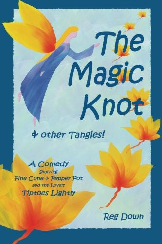 The Magic Knot and Other Tangles, by Reg Down