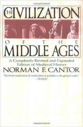 Civilization of the Middle Age, by Norman Cantor