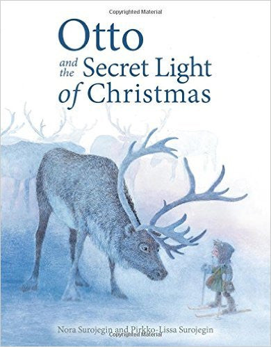 Otto and the Secret Light of Christmas, by Nora & Pirkko-Liisa Surojegin