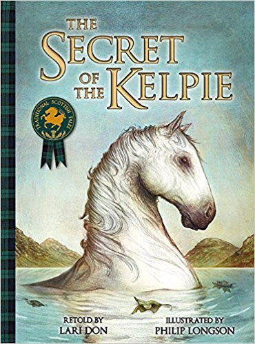 Secret of the Kelpie, by Lari Don