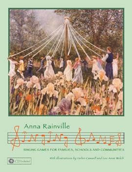 Singing Games for Families, Schools and Communities, by Anna Rainville