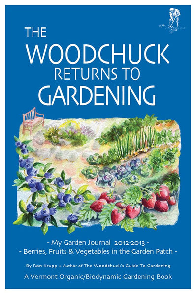 The Woodchuck Returns to Gardening, by Ron Krupp