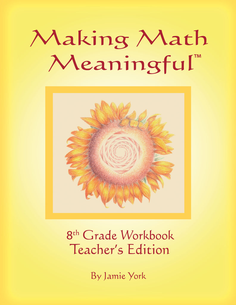 Making Math Meaningful: An 8th Grade Workbook Teacher's Edition, by Jamie York