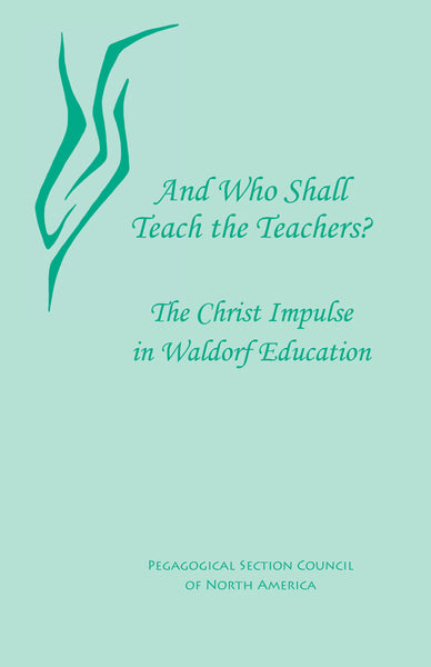 And Who Shall Teach the Teachers, by Edited by Douglas Gerwin