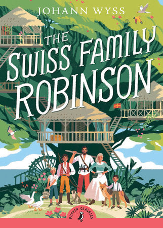 The Swiss Family Robinson (Abridged edition) by Johann d. Wyss