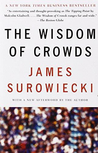 The Wisdom of Crowds by James Surowiecki
