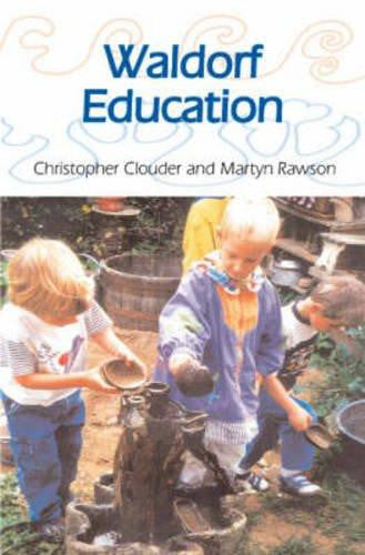 Waldorf Education by Christopher Clouder and Martyn Rawson