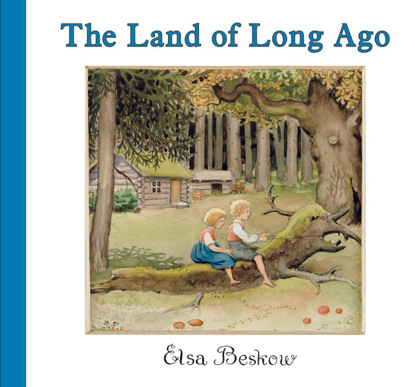 The Land of Long Ago, by Elsa Beskow