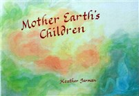 Mother Earth's Children, Heather Jarman