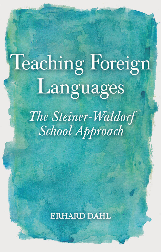Teaching Foreign Languages The Steiner Waldorf School Approach