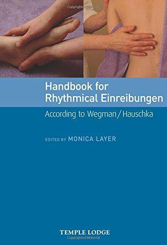 Handbook for Rhythmical Einreibungen: According to Wegman / Hauschka