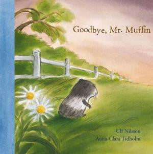 Goodbye, Mr. Muffin by Ulf Nilsson