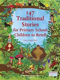 147 Traditional Stories for Primary School Children to Retell, Chris Smith