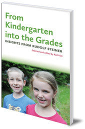 From Kindergarten Into the Grades, edited by Ruth Ker