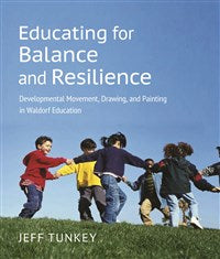 Educating for Balance and Resilience by Jeff Tunkey