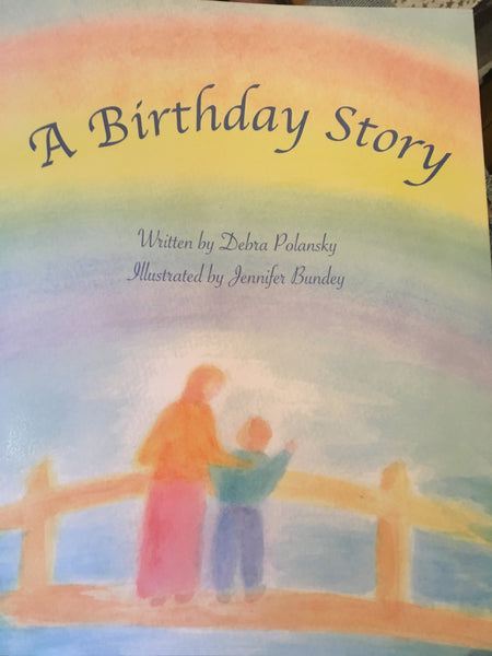 A Birthday Story Written by Debra Polansky Illustrated by Jennifer Bundey
