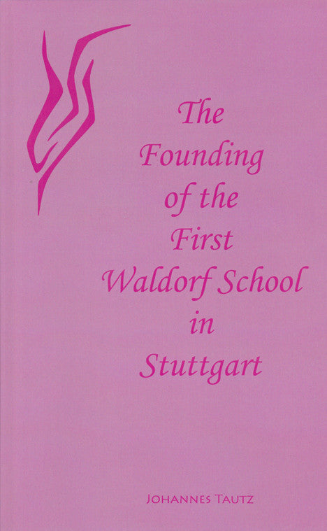 Founding of the First Waldorf School, by Johannes Tautz