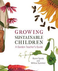 Growing Sustainable Children a Garden Teachers Guide