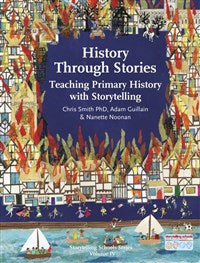 History Through Stories by Chris Smith PhD, Adam Guillain, and Nanette Noonan:
