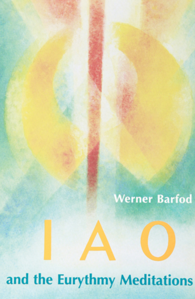 IAO and the Eurythmy Meditation, by Werner Barfod