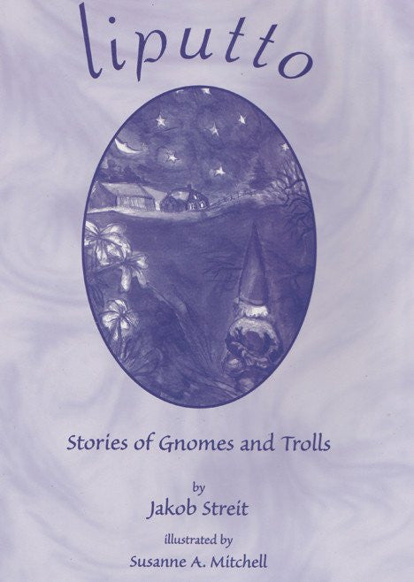 Liputto Stories of Gnomes and Trolls by Jakob Streit
