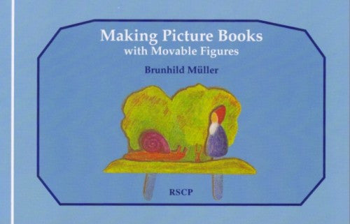 Making Picture Books with Movable Figures, by Brunhild Muller
