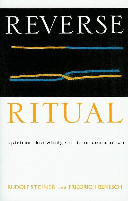 Reverse Ritual, by Steiner and Friedrich Benesch