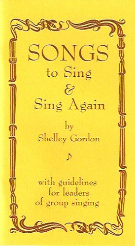 Songs to Sing and Sing Again, by Shelley Gordon