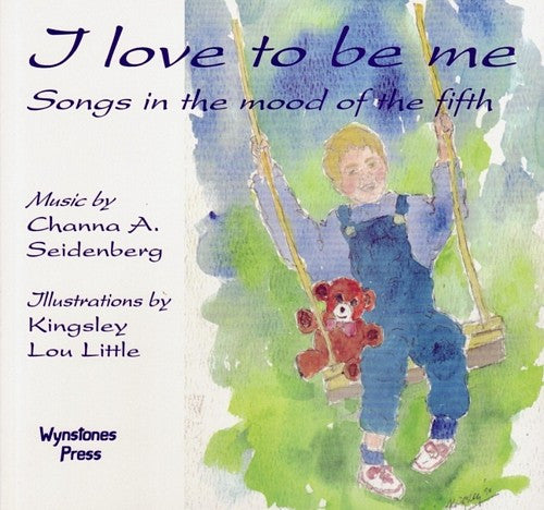 I Love to Be Me, by Channa A. Seidenberg