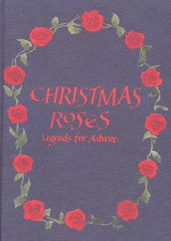 Christmas Roses: Legends for Advent