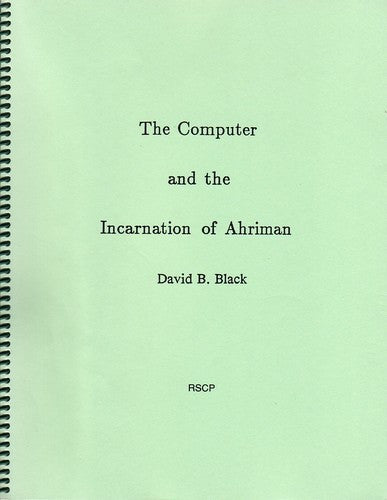 The Computer and the Incarnation of Ahriman, by David Black