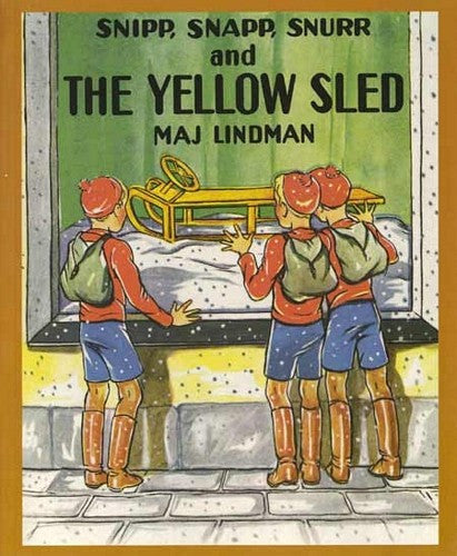 Snipp, Snapp, Snurr and the Yellow Sled, by Maj Lindman
