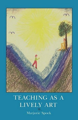 Teaching as a Lively Art, By Marjorie Spock