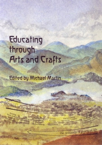 Educating Through Arts and Crafts, by Michael Martin