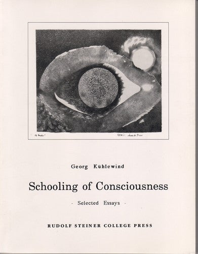 Schooling of Consciousness, by Georg Kuhlewind
