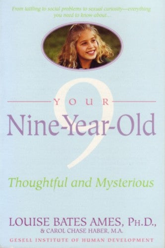 Your-Nine-Year-Old, by Louise Bates Ames and Carol Chase Haber