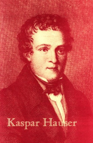 Kaspar Hauser: Two Essays, by Fevosa and Max Stibbe