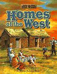 Homes of the West, by Bobbie D. Kalman
