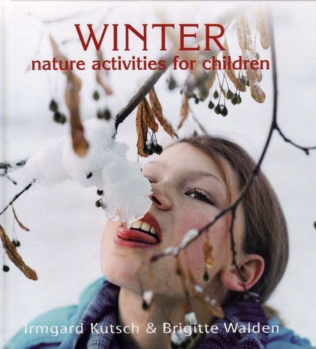 Winter Nature Activities for Children, by Irmgard Kutsch and Brigitte Walden