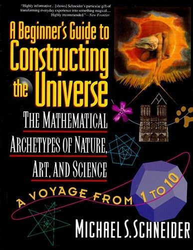 A Beginner's Guide to Constructing the Universe, by Michael S. Schneider